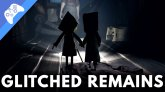 Little Nightmares 2 Glitched Remains