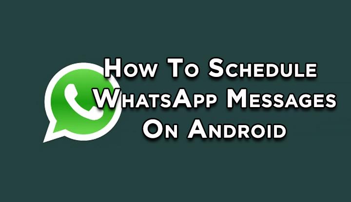 Как запланировать сообщения WhatsApp на смартфонах Android