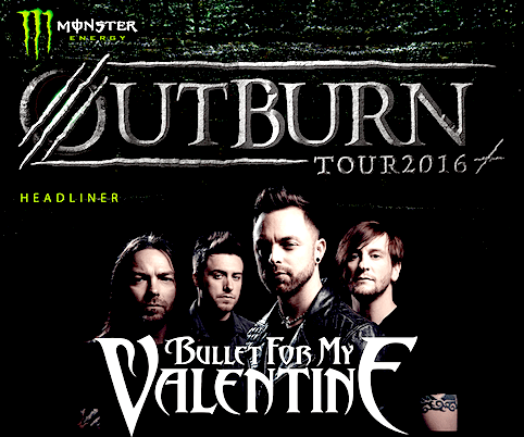 BULLET FOR MY VALENTINE 来日 - MONSTER ENERGY OUTBURN TOUR 2016 -
