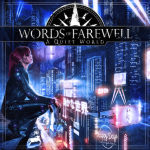 WORDS OF FAREWELL 新作情報 「A QUIET WORLD」