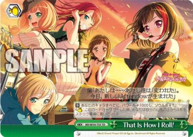 That Is How I Roll!(ヴァイスシュヴァルツ「TD+ Afterglow」収録クライマックス)