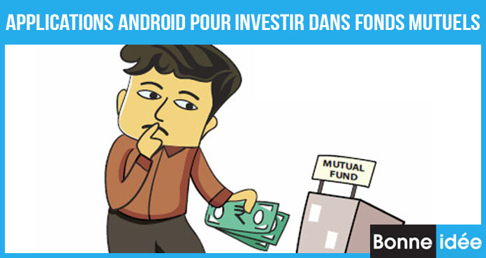 Applications Android Pour Investir Dans Fonds Mutuels