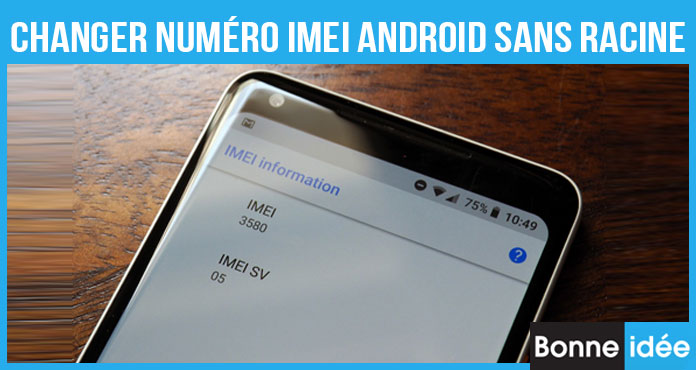 Changer numéro IMEI Android