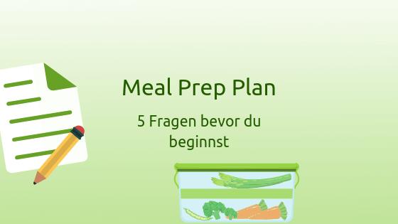 Meal Prep Plan - 5 Fragen