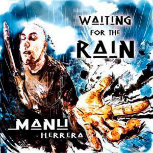 Manu herrera Waiting for the Rain