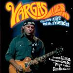COMES ALIVE 2009 - Vargas Blues Band