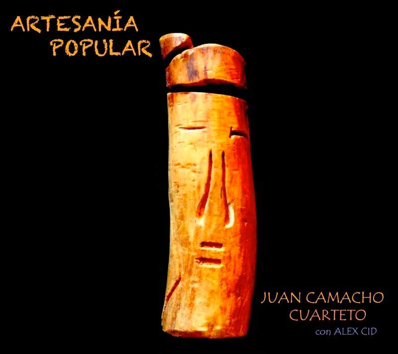Juan Camacho Cuarteto con Alex Cid - Artesanía popular (2016)