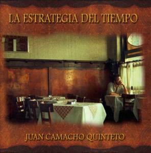 Juan Camacho Quinteto - La estrategia del tiempo (2009)