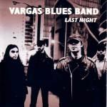 Last Night 2002 - Vargas Blues Band