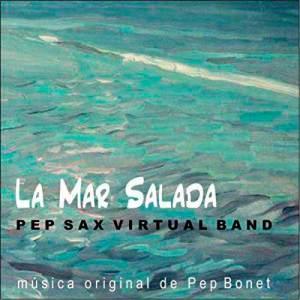 Pep Sax Virtual Band - La mar salada