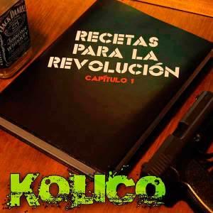 Kólico: - Recetas para la Revolución (2013)
