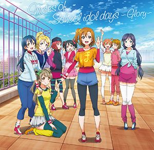 Notes of school idol days ~Glory~ width=