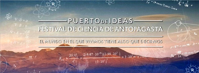 puerto-de-ideas-festival-ñoño-de-ciencia-tecnologia-antofagasta