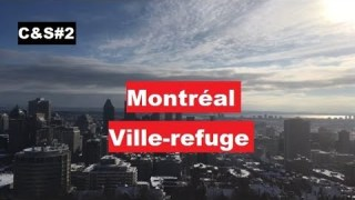 Culture & Société – Montréal, ville-refuge?