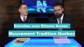 Entretien avec Étienne Dumas, président du Mouvement Tradition Québec