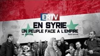 ERTV en Syrie : un peuple face à l'Empire – Documentaire complet