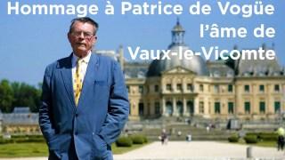 Hommage à Patrice de Vogüe, l'âme de Vaux-le-Vicomte (Rediffusion)