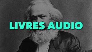 Karl Marx, Friedrich Engels, Paul Lafargue, Simone Weil… en Livres Audio sur GUERREDECLASSE.FR