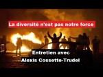 La diversité n'est pas notre force – Entretien avec Alexis Cossette-Trudel