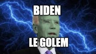 Le Golem Biden Réanimé.