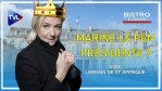 Marine Le Pen au pouvoir ? – Bistro Libertés avec Lorrain de Saint Affrique