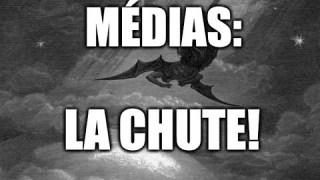 Médias:  La chute!