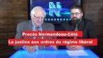 Suspension du procès Normandeau-Côté – La Justice aux ordres du régime libéral