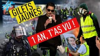 #TVCQJVD – #Giletsjaunes : 1 an, t'as vu