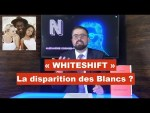 Whiteshift : La disparition des Blancs ?