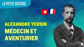 Alexandre Yersin, un Français vainqueur de la peste – La Petite Histoire – TVL