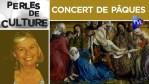 Concert de Pâques  : Stabat Mater de Vivaldi – Perles de Culture n°250 – TVL