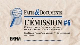 Faits & Documents : l'émission #6 – Coronavirus : le Nouvel Ordre mondial à quitte ou double