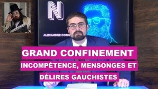 Grand confinement : Incompétence, mensonges et délires gauchistes