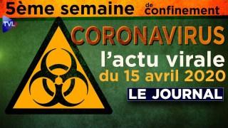 JT du mercredi 15 avril 2020 – Coronavirus : l'actualité quotidienne
