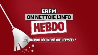 ONLI Hebdo #30 – Macron déconfiné (de l'Élysée) ?