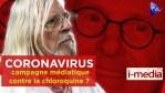 [Sommaire] I-Média n°292 – Coronavirus : une campagne médiatique contre la chloroquine ?