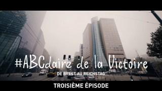 #ABCdaire de la Victoire : de Brest au Reichstag (troisième épisode)