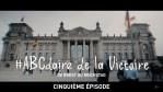 #ABCdaire de la Victoire : de Brest au Reichstag (cinquième épisode)