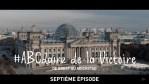 #ABCdaire de la Victoire : de Brest au Reichstag (septième épisode)