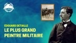 Detaille, le plus grand peintre militaire – La Petite Histoire – TVL