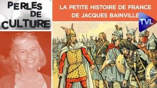 La Petite Histoire de France de Jacques Bainville – Perles de Culture n°253 – TVL