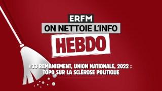 ONLI Hebdo #33 – Remaniement, union nationale, 2022 : topo sur la sclérose politique