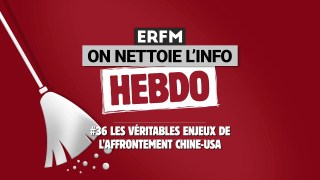 ONLI Hebdo #36 – Les véritables enjeux de l'affrontement Chine-USA