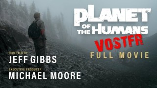 [Doc à Voir] La Planète des Humains (Jeff Gibbs, Michael Moore)