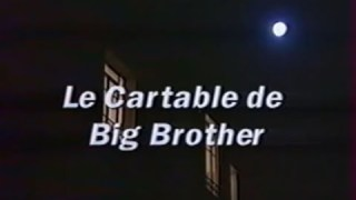[Doc à Voir] – Le Cartable De Big Brother.