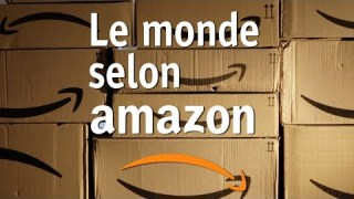 [Doc à Voir] – Le Monde Selon Amazon.