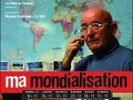 [Doc à Voir] – Ma mondialisation (Gilles Perret)