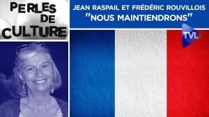 """Jean Raspail et Frédéric Rouvillois : """"Nous maintiendrons"""" – Perles de Culture n°256 – TVL"""