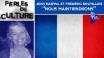 Jean Raspail et Frédéric Rouvillois : « Nous maintiendrons » – Perles de Culture n°256 – TVL