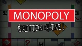 La Chine et la joute mondiale de Monopoly